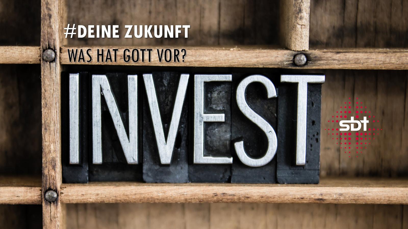 Was hat Gott vor? - Investiere